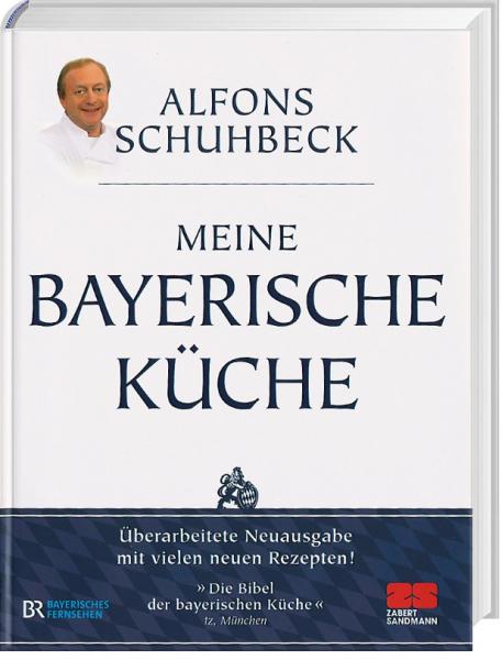 Alfons Schuhbeck - Meine bayerische Küche